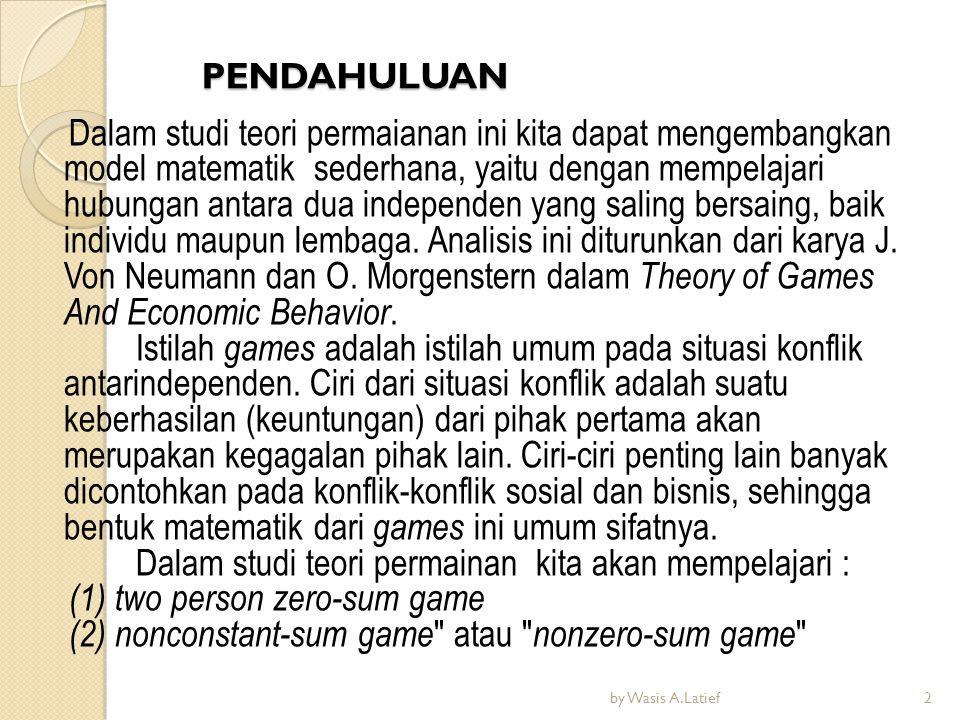 Dalam studi teori permainan kita akan mempelajari :