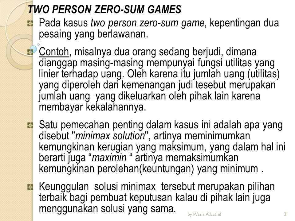 TWO PERSON ZERO-SUM GAMES