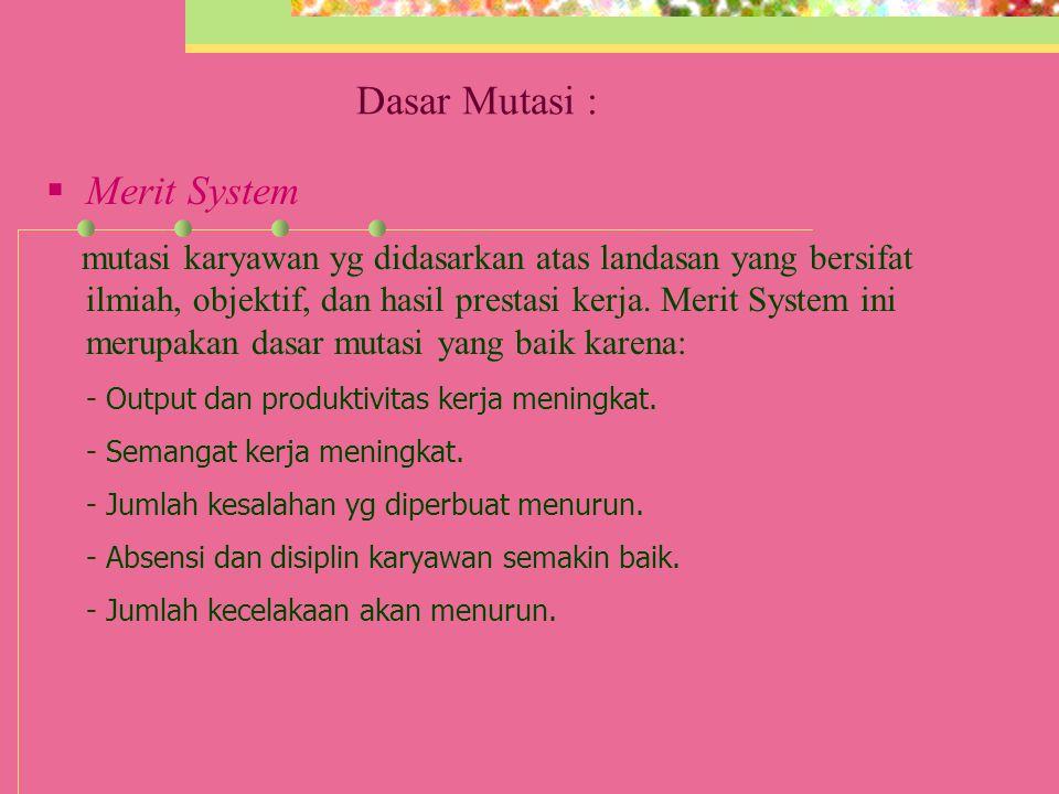 Dasar Mutasi : Merit System