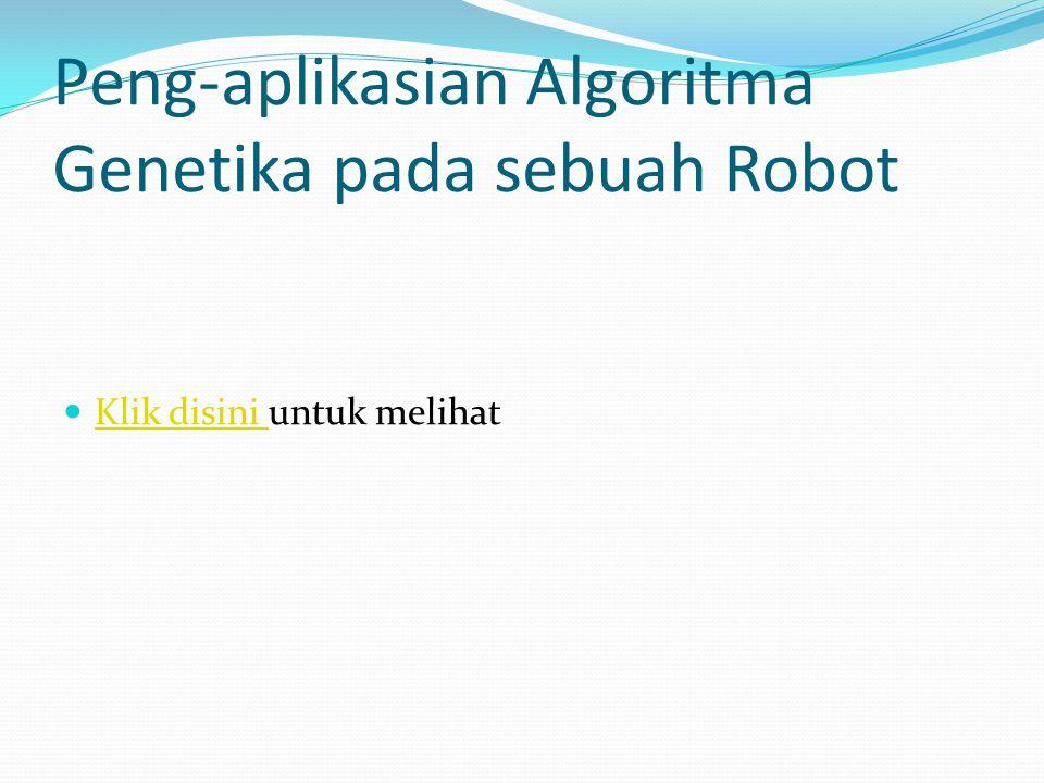 Peng-aplikasian Algoritma Genetika pada sebuah Robot