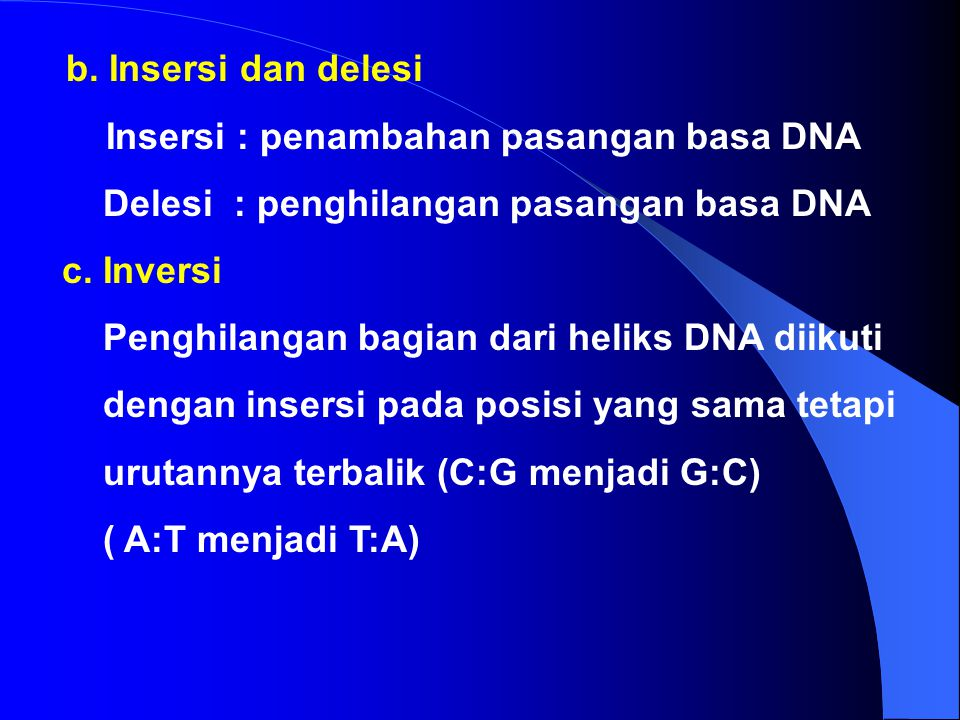 Insersi : penambahan pasangan basa DNA