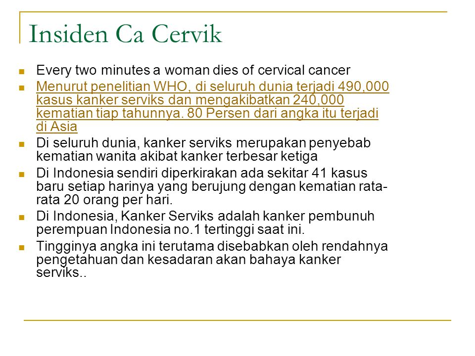 Insiden Ca Cervik Every two minutes a woman dies of cervical cancer