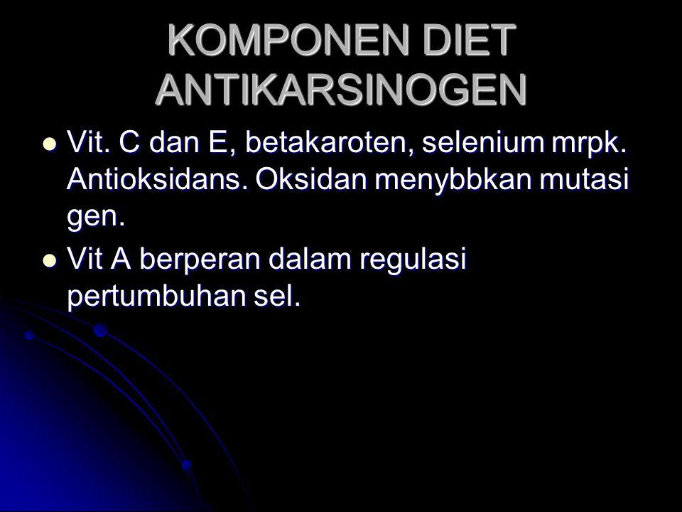 KOMPONEN DIET ANTIKARSINOGEN