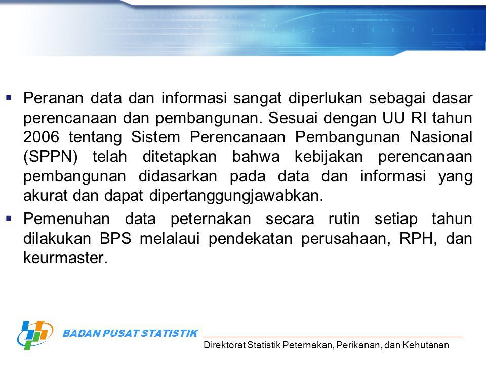 Peranan data dan informasi sangat diperlukan sebagai dasar perencanaan dan pembangunan. Sesuai dengan UU RI tahun 2006 tentang Sistem Perencanaan Pembangunan Nasional (SPPN) telah ditetapkan bahwa kebijakan perencanaan pembangunan didasarkan pada data dan informasi yang akurat dan dapat dipertanggungjawabkan.