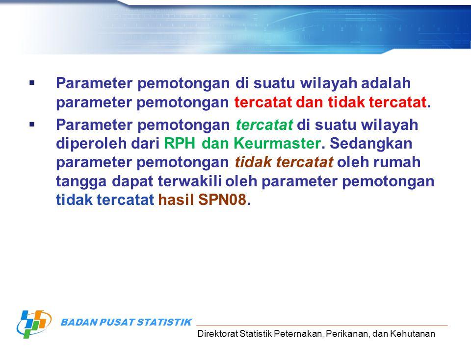 Parameter pemotongan di suatu wilayah adalah parameter pemotongan tercatat dan tidak tercatat.