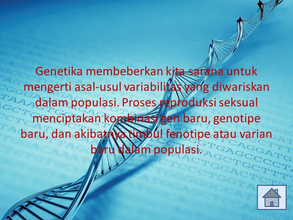 Genetika membeberkan kita sarana untuk mengerti asal-usul variabilitas yang diwariskan dalam populasi.