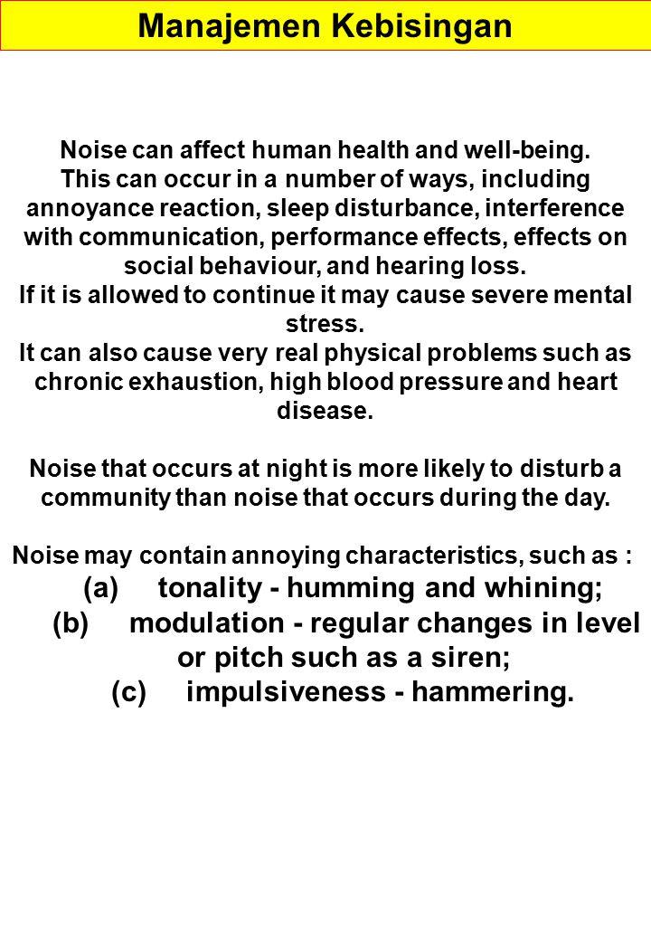 Manajemen Kebisingan (a) tonality - humming and whining;
