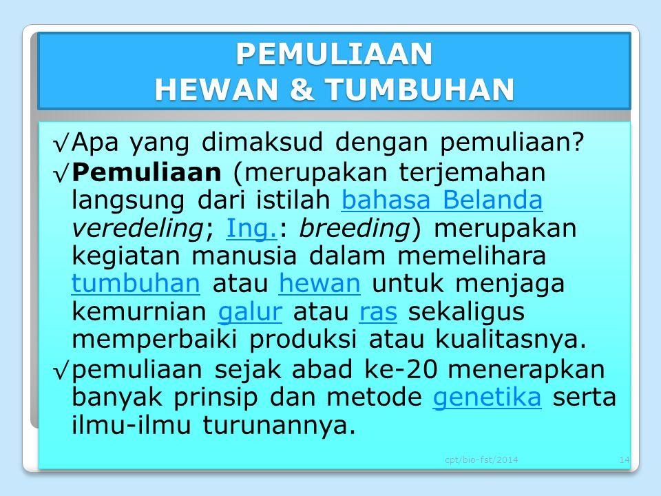 PEMULIAAN HEWAN & TUMBUHAN