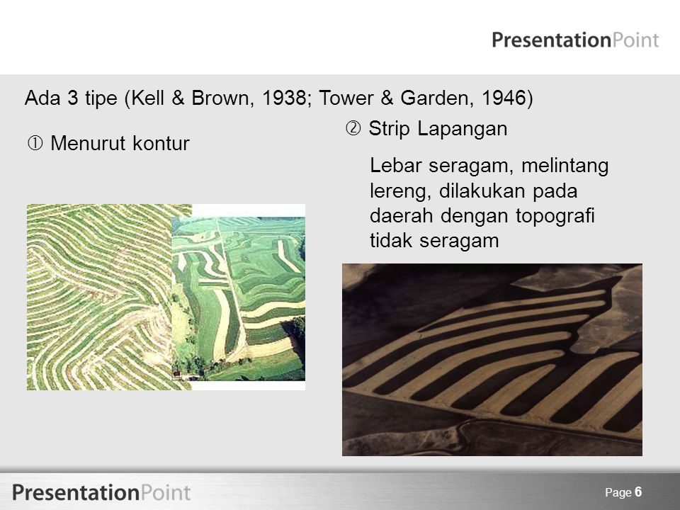 Ada 3 tipe (Kell & Brown, 1938; Tower & Garden, 1946)  Strip Lapangan