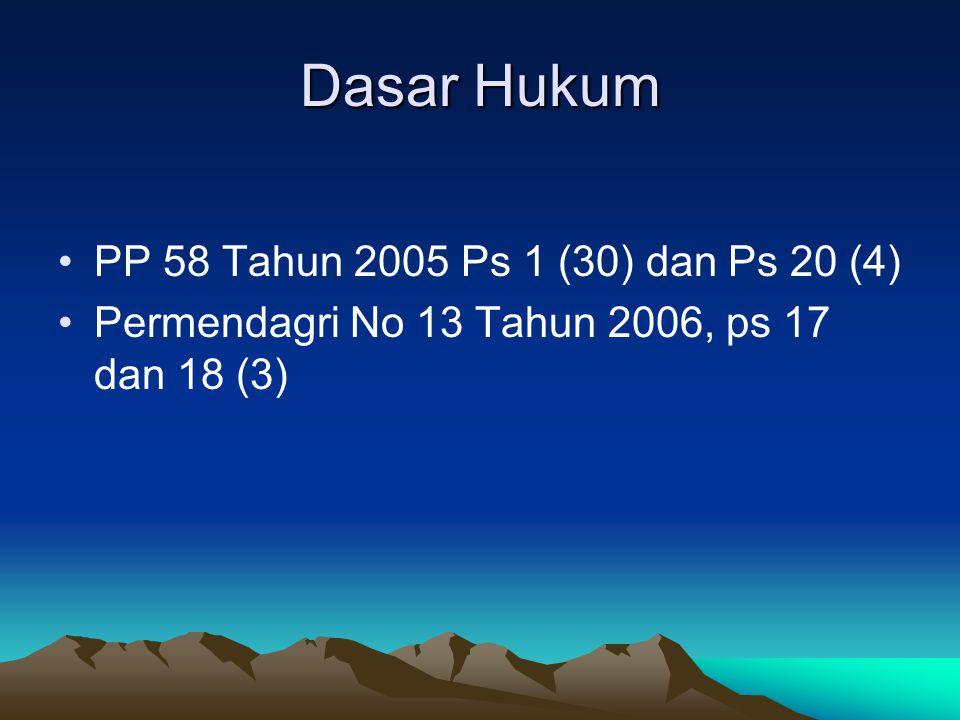 Dasar Hukum PP 58 Tahun 2005 Ps 1 (30) dan Ps 20 (4)