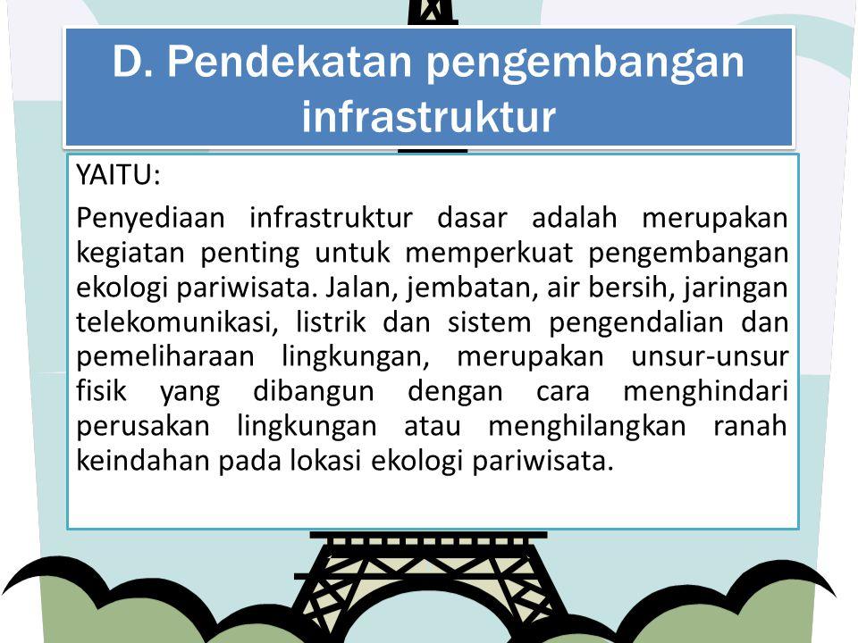 D. Pendekatan pengembangan infrastruktur