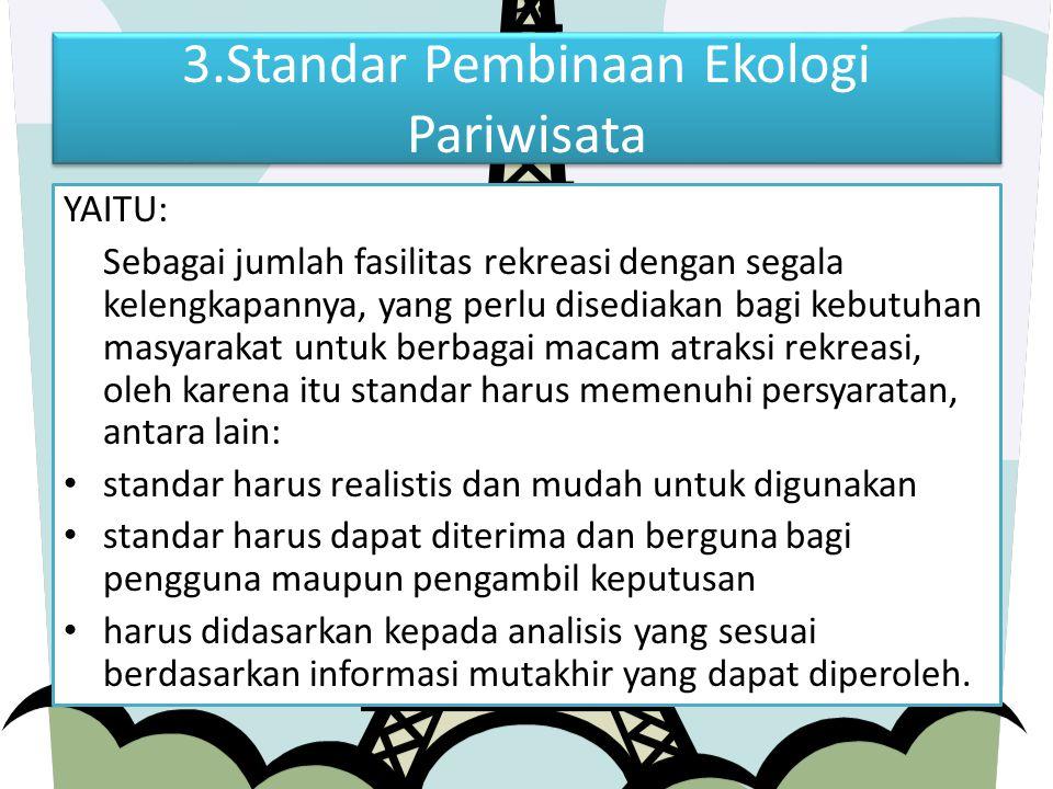 3. 3.Standar Pembinaan Ekologi Pariwisata