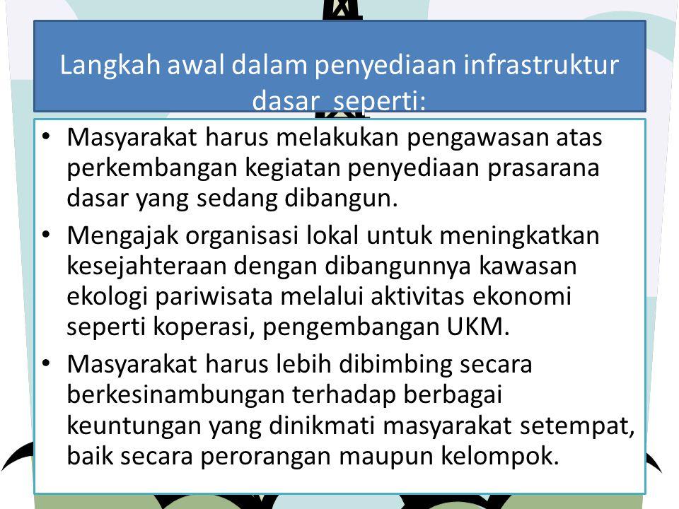Langkah awal dalam penyediaan infrastruktur dasar seperti: