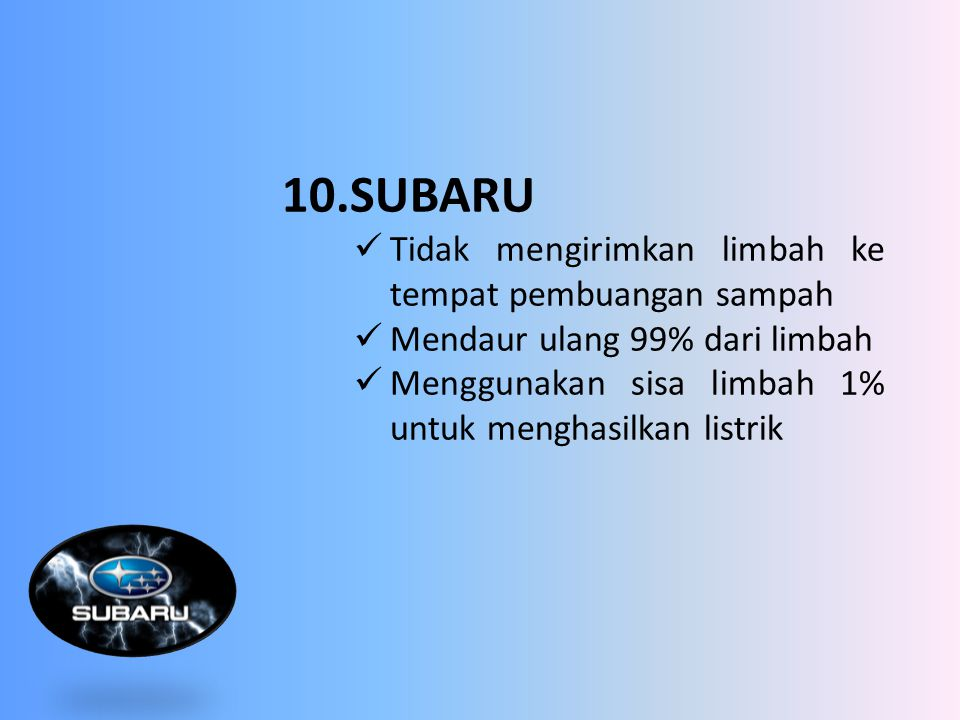 10.SUBARU Tidak mengirimkan limbah ke tempat pembuangan sampah
