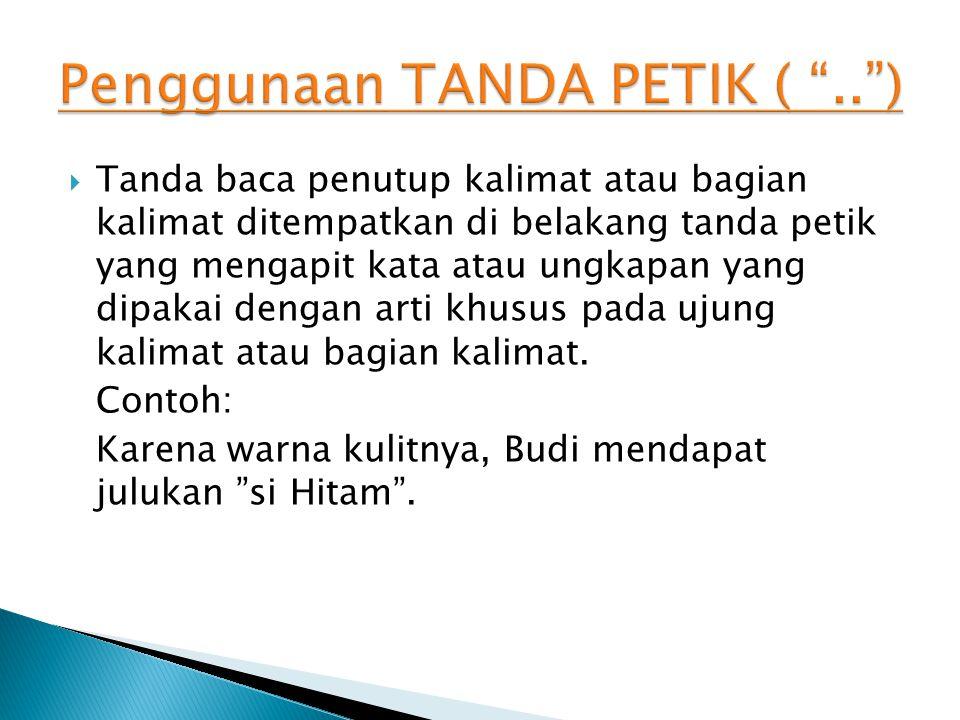 Penggunaan TANDA PETIK ( .. )