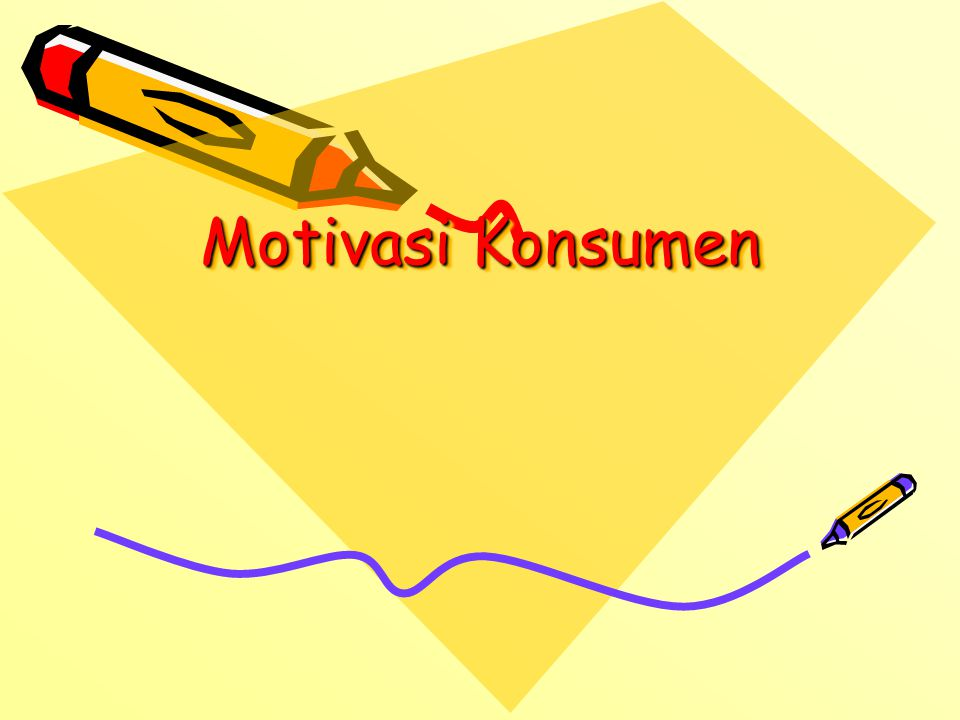 Motivasi Konsumen