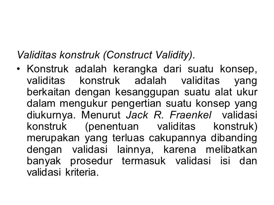 Validitas konstruk (Construct Validity).