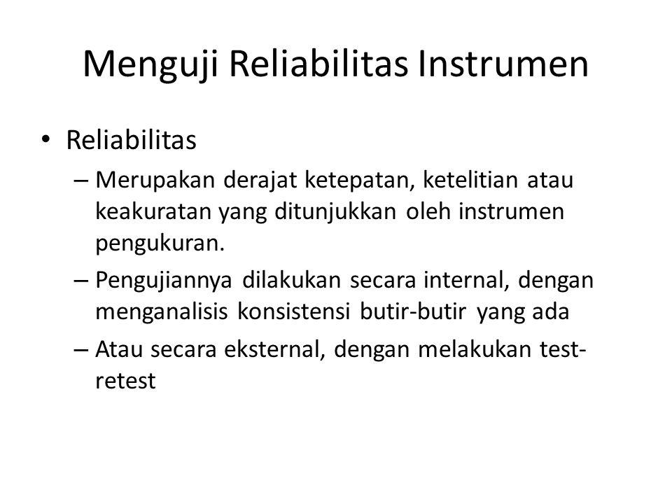 Menguji Reliabilitas Instrumen
