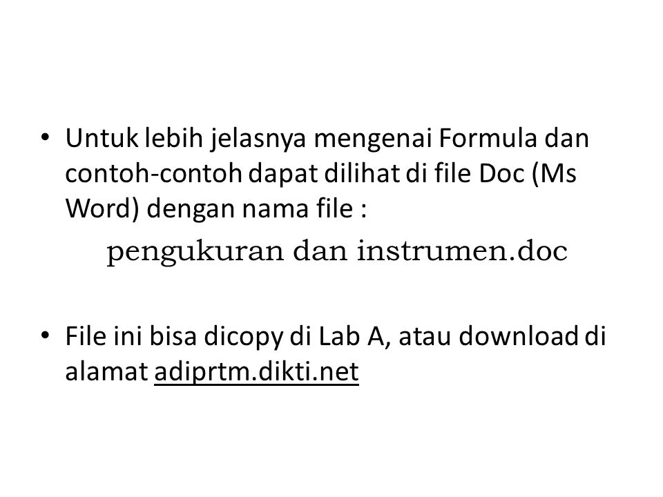 Untuk lebih jelasnya mengenai Formula dan contoh-contoh dapat dilihat di file Doc (Ms Word) dengan nama file :