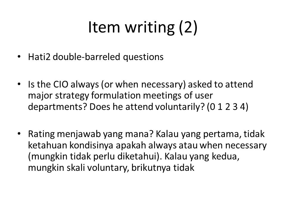 Item writing (2) Hati2 double-barreled questions