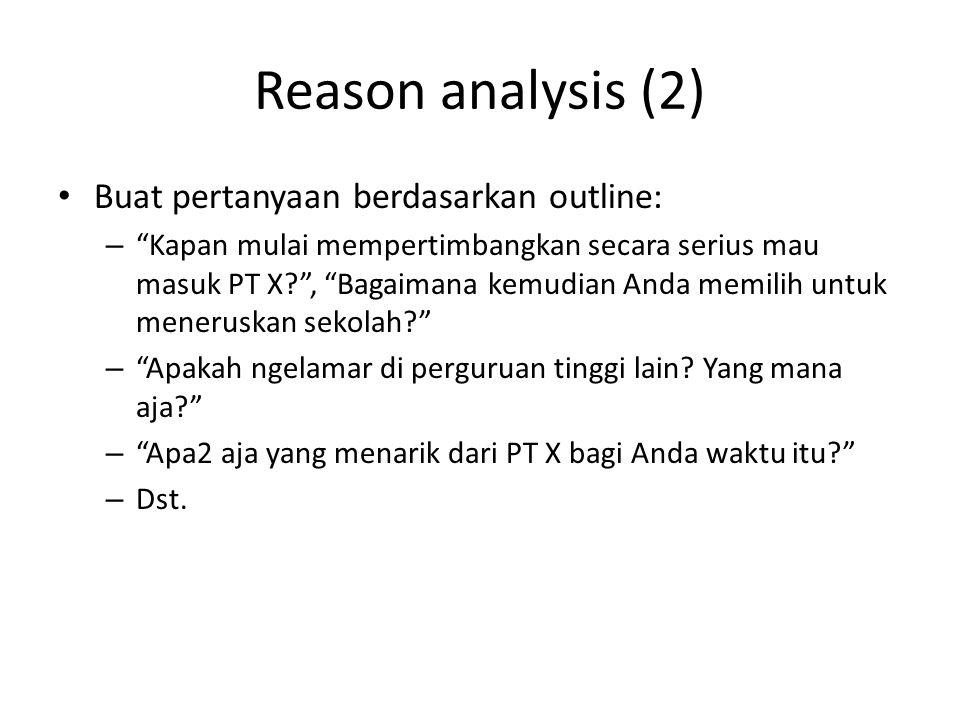 Reason analysis (2) Buat pertanyaan berdasarkan outline: