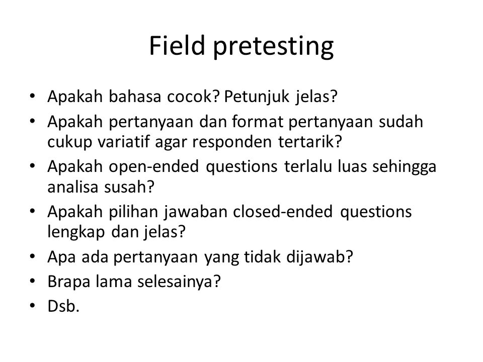 Field pretesting Apakah bahasa cocok Petunjuk jelas