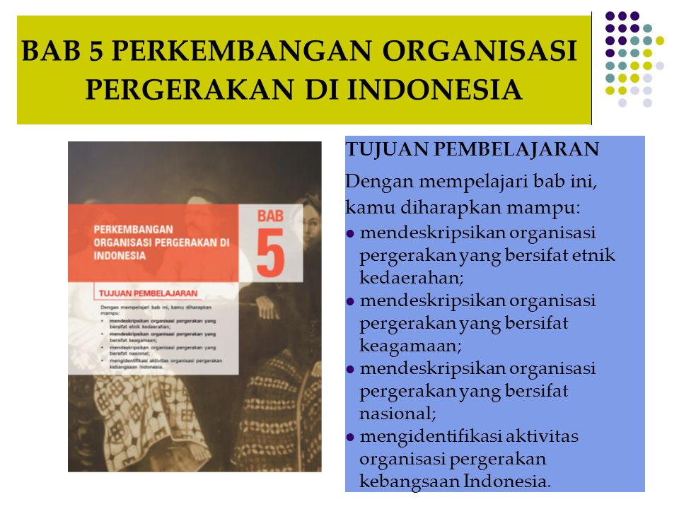 BAB 5 PERKEMBANGAN ORGANISASI PERGERAKAN DI INDONESIA