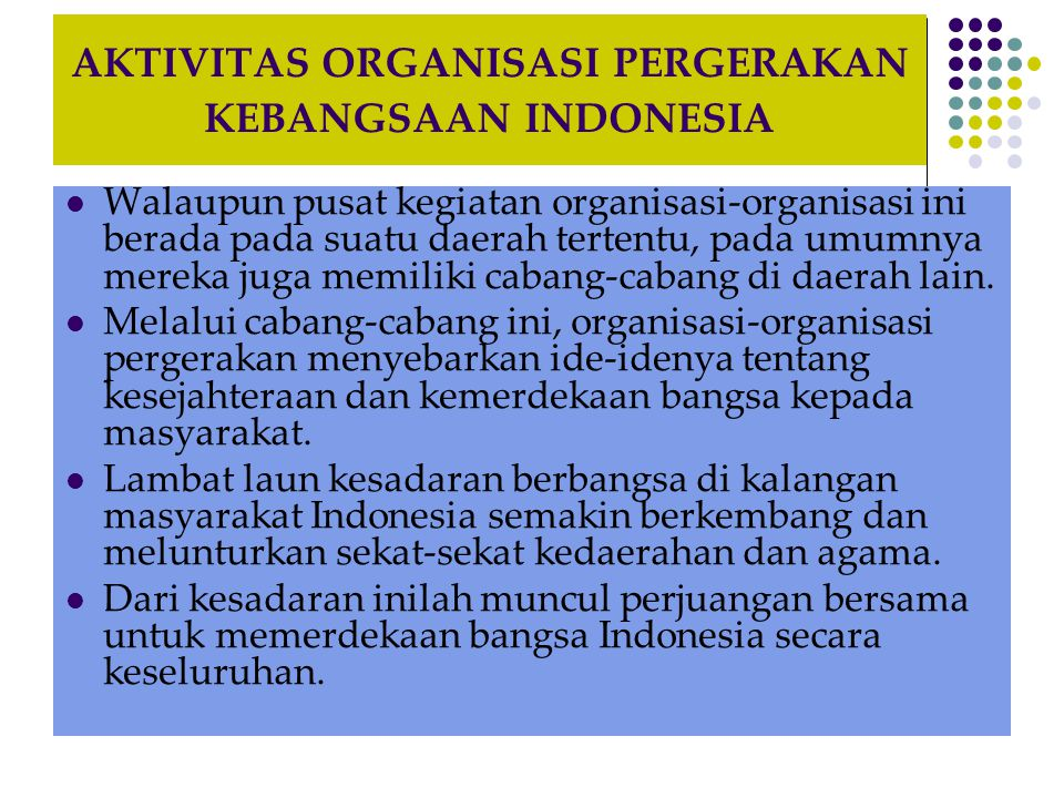 AKTIVITAS ORGANISASI PERGERAKAN KEBANGSAAN INDONESIA