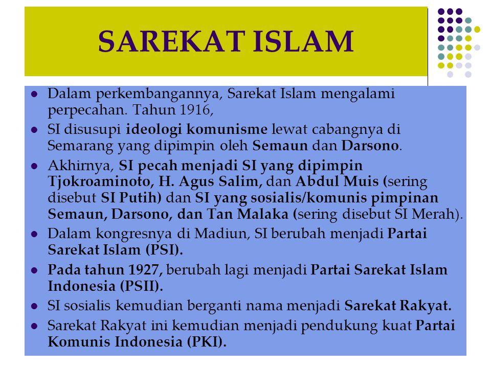 SAREKAT ISLAM Dalam perkembangannya, Sarekat Islam mengalami perpecahan. Tahun 1916,