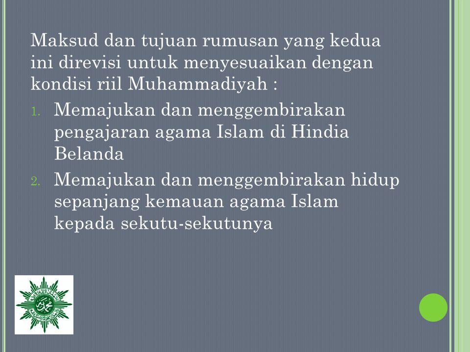 Maksud dan tujuan rumusan yang kedua ini direvisi untuk menyesuaikan dengan kondisi riil Muhammadiyah :