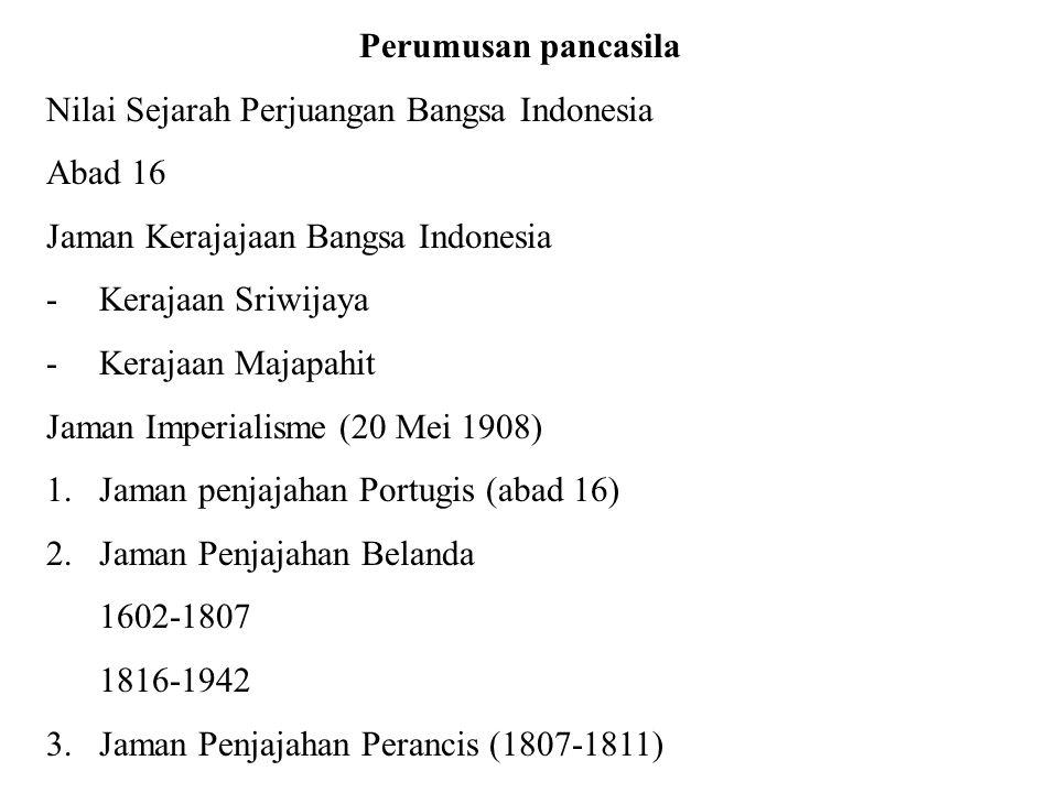 Perumusan pancasila Nilai Sejarah Perjuangan Bangsa Indonesia. Abad 16. Jaman Kerajajaan Bangsa Indonesia.