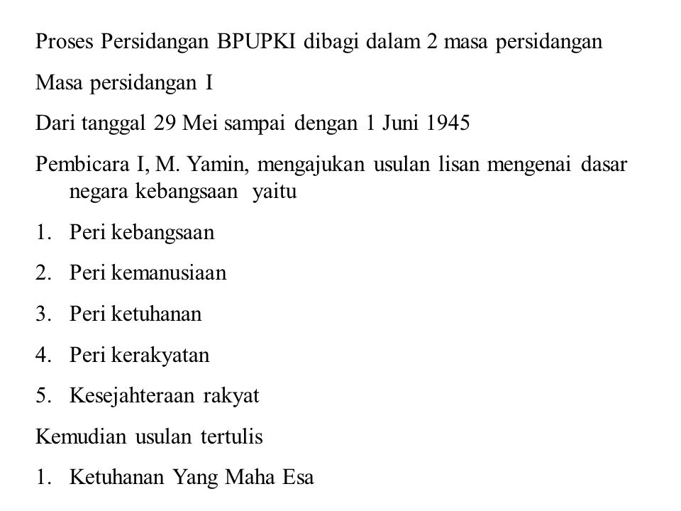 Proses Persidangan BPUPKI dibagi dalam 2 masa persidangan
