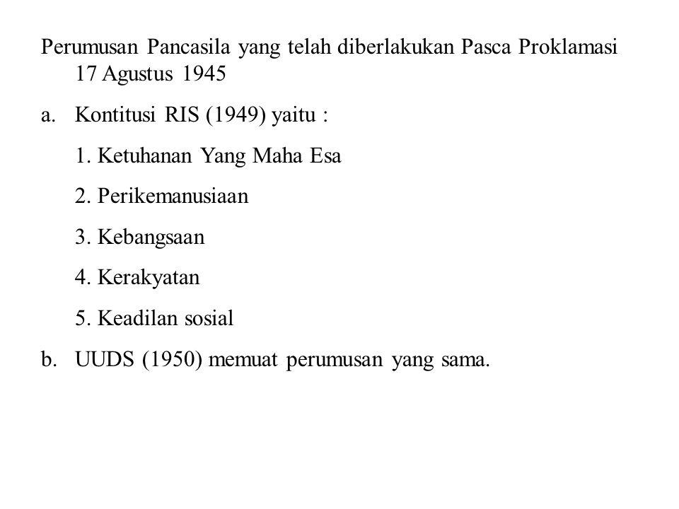 Perumusan Pancasila yang telah diberlakukan Pasca Proklamasi 17 Agustus 1945