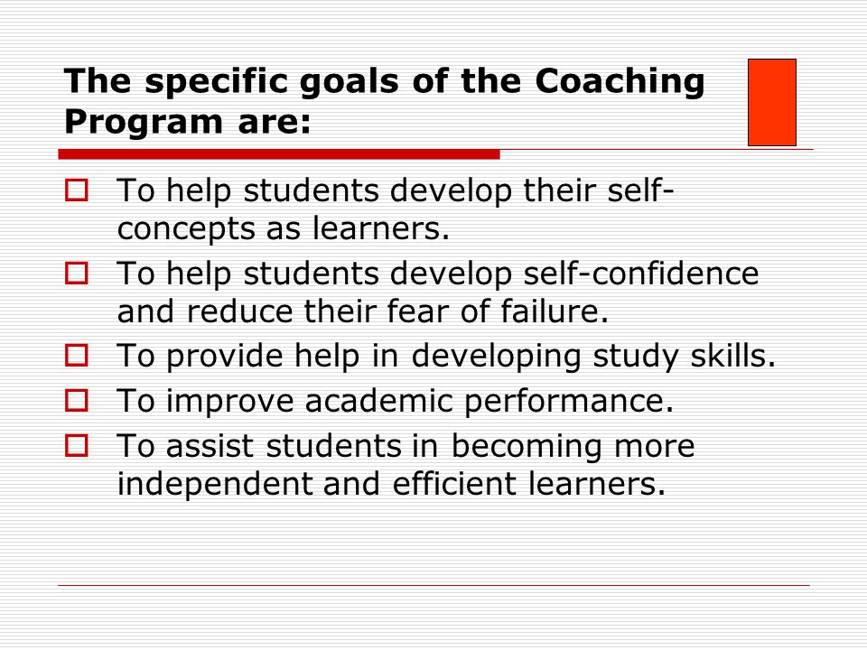 The specific goals of the Coaching Program are: