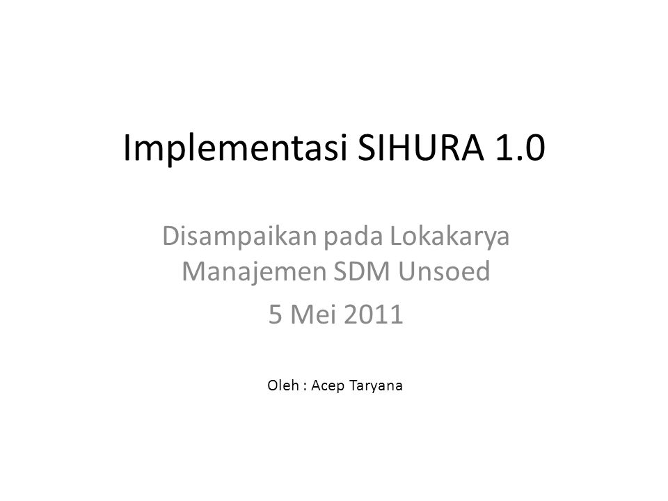 Disampaikan pada Lokakarya Manajemen SDM Unsoed 5 Mei 2011