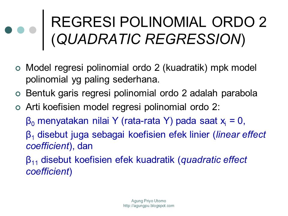 REGRESI POLINOMIAL ORDO 2 (QUADRATIC REGRESSION)