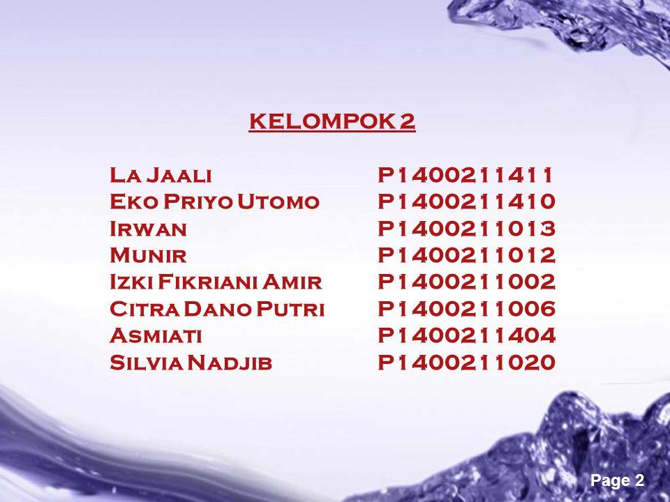 KELOMPOK 2 La Jaali. P1400211411 Eko Priyo Utomo. P1400211410 Irwan