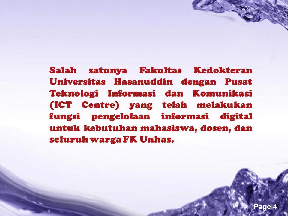Salah satunya Fakultas Kedokteran Universitas Hasanuddin dengan Pusat Teknologi Informasi dan Komunikasi (ICT Centre) yang telah melakukan fungsi pengelolaan informasi digital untuk kebutuhan mahasiswa, dosen, dan seluruh warga FK Unhas.