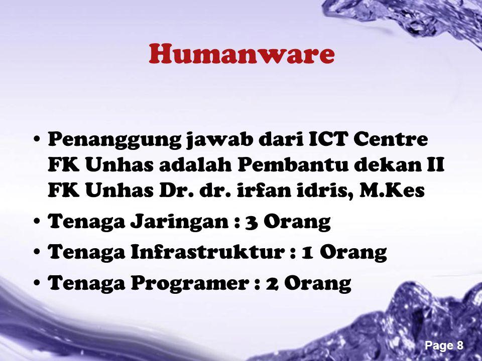 Humanware Penanggung jawab dari ICT Centre FK Unhas adalah Pembantu dekan II FK Unhas Dr. dr. irfan idris, M.Kes.
