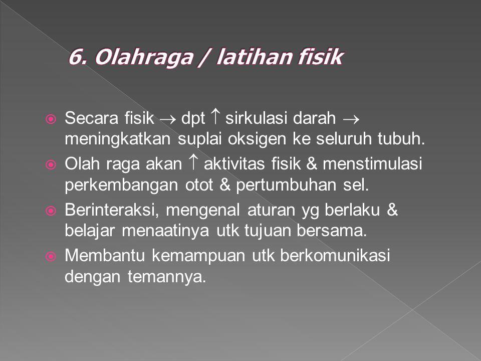 6. Olahraga / latihan fisik