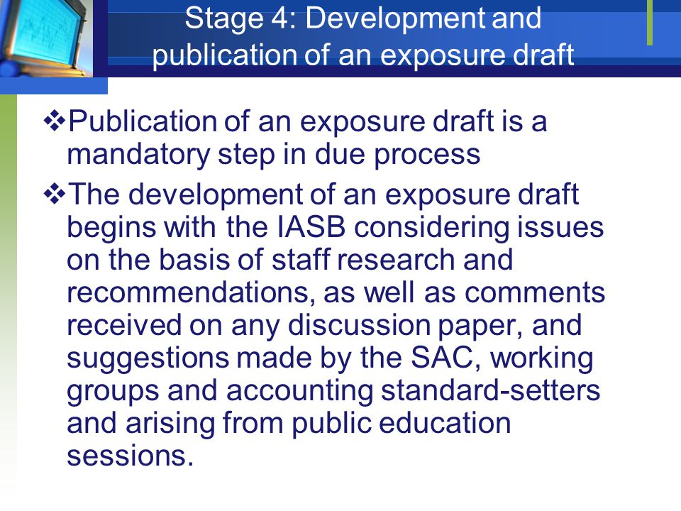 Stage 4: Development and publication of an exposure draft