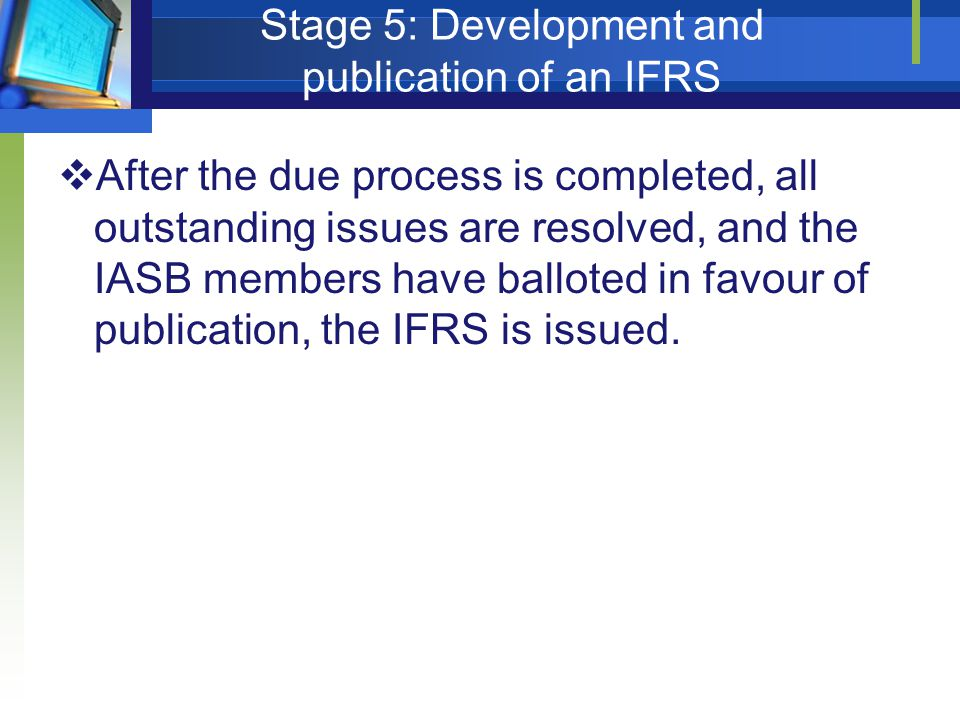 Stage 5: Development and publication of an IFRS