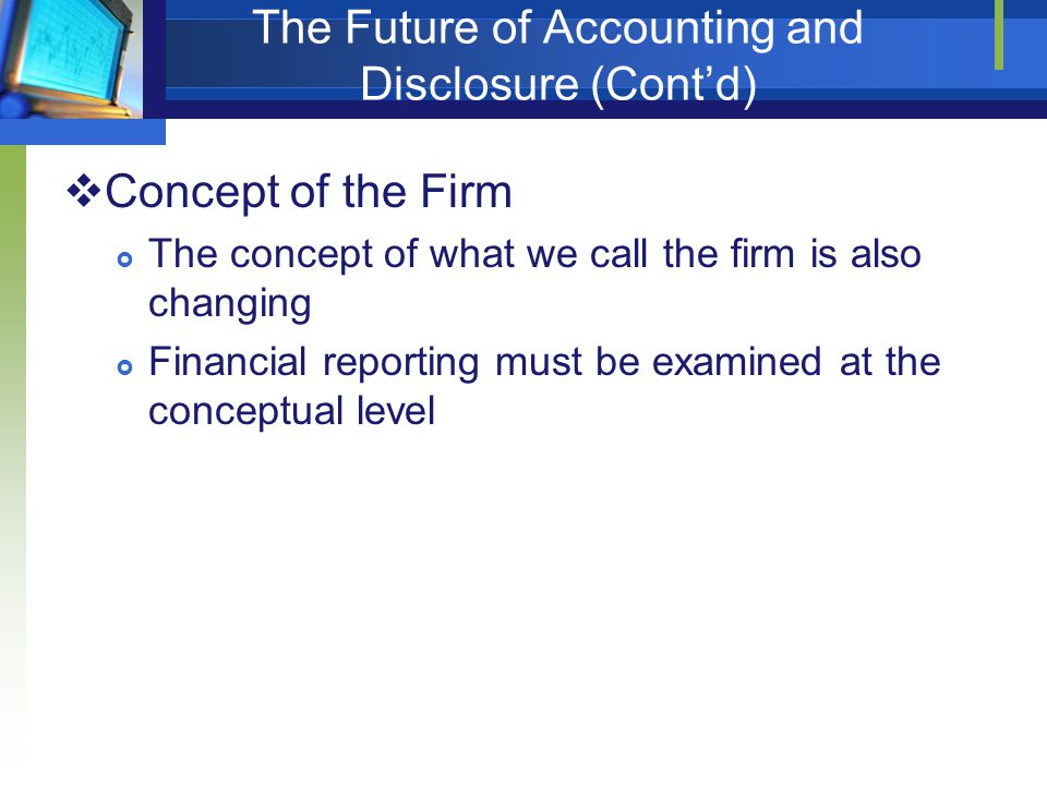 The Future of Accounting and Disclosure (Cont'd)