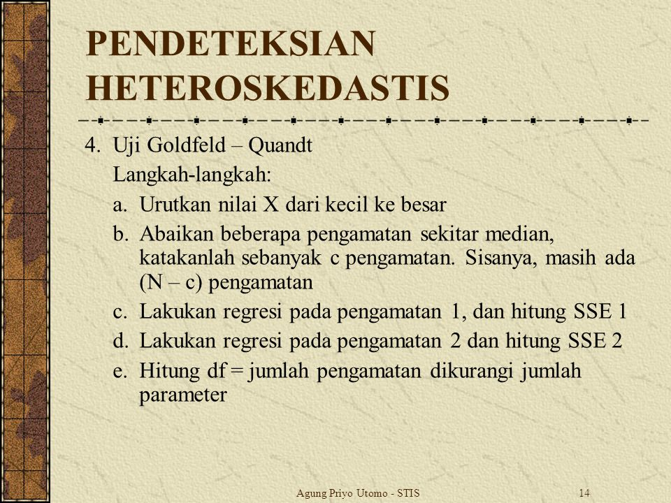 PENDETEKSIAN HETEROSKEDASTIS