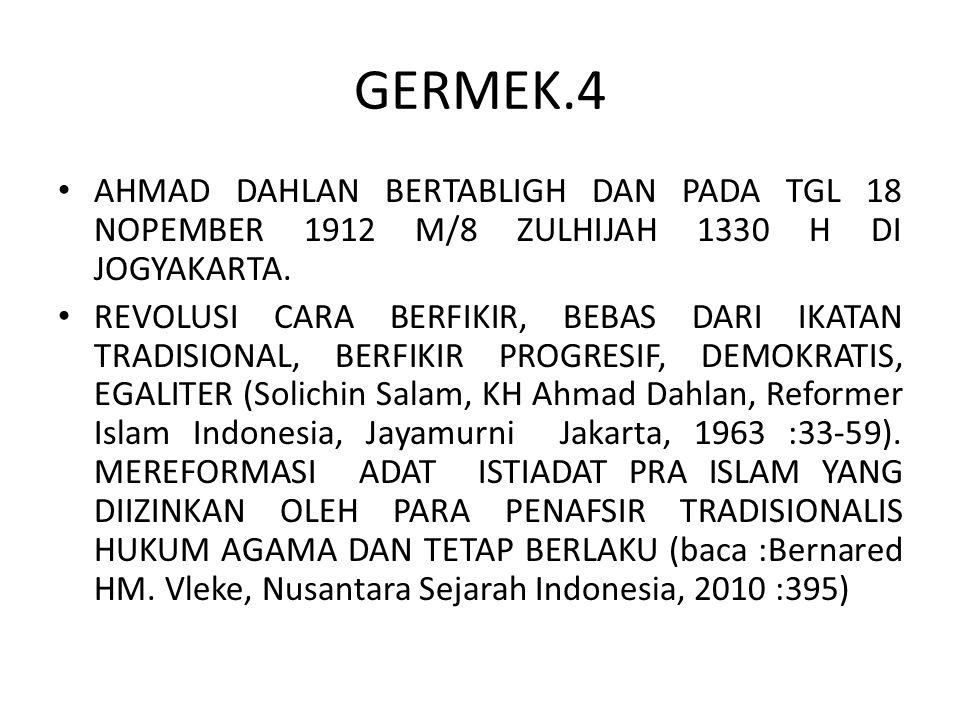 GERMEK.4 AHMAD DAHLAN BERTABLIGH DAN PADA TGL 18 NOPEMBER 1912 M/8 ZULHIJAH 1330 H DI JOGYAKARTA.