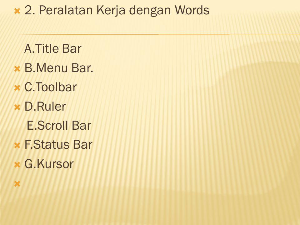 2. Peralatan Kerja dengan Words