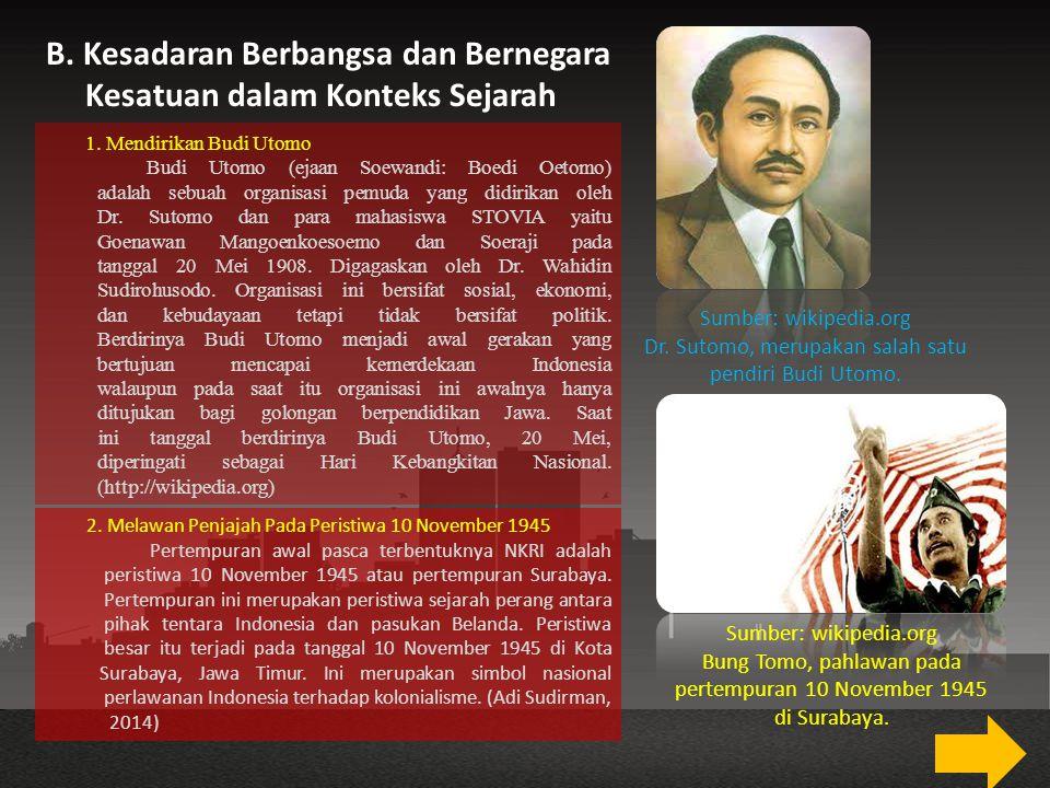 B. Kesadaran Berbangsa dan Bernegara Kesatuan dalam Konteks Sejarah