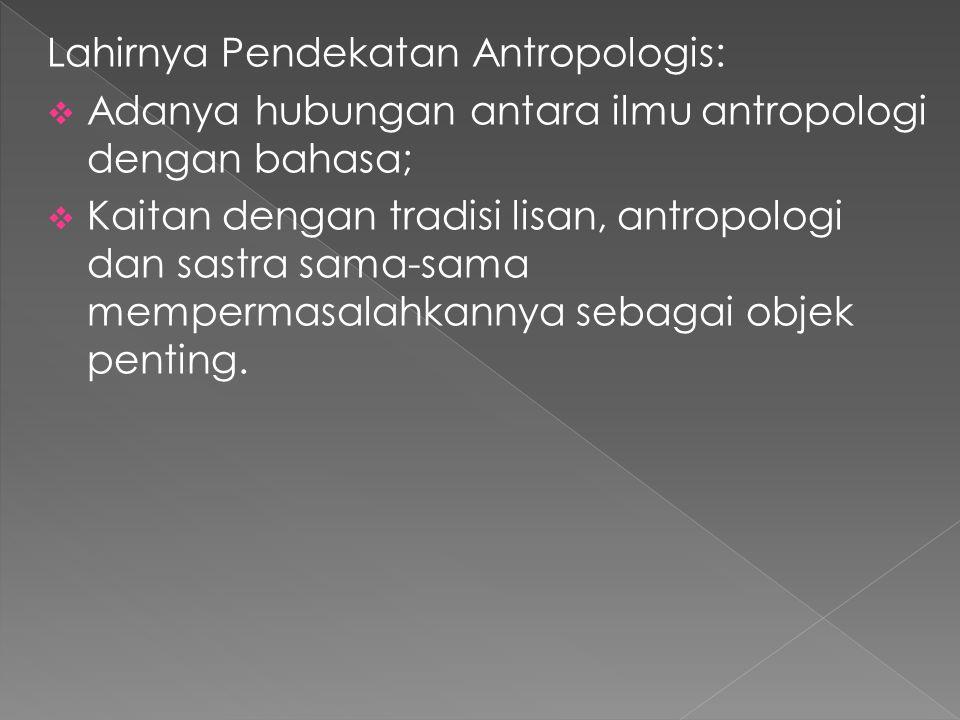 Lahirnya Pendekatan Antropologis: