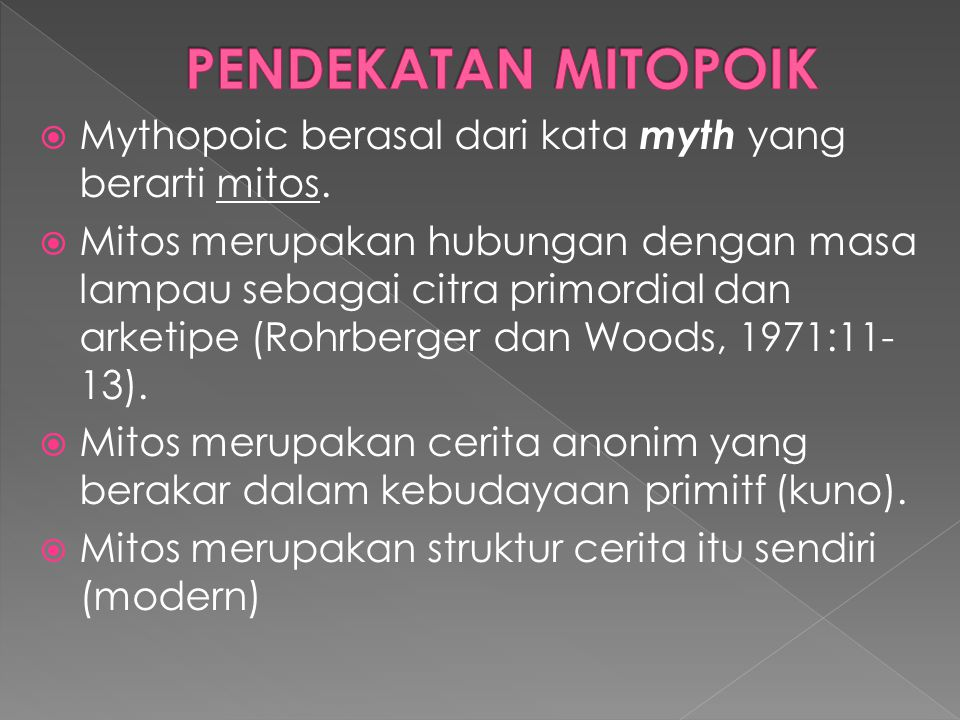 PENDEKATAN MITOPOIK Mythopoic berasal dari kata myth yang berarti mitos.