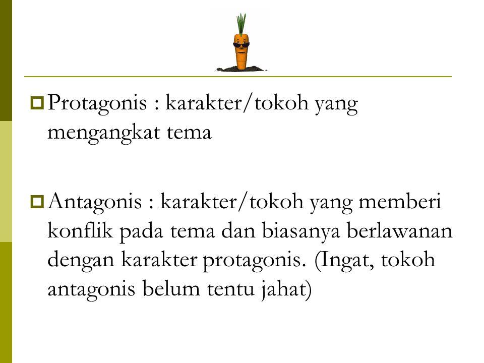 Protagonis : karakter/tokoh yang mengangkat tema